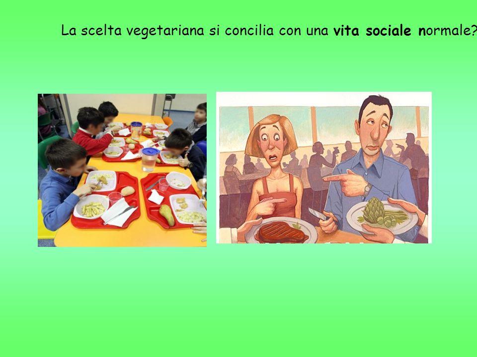 La scelta vegetariana si concilia con una vita sociale normale?