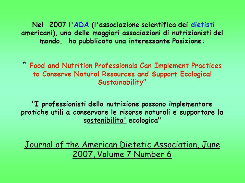 Nel 2007 l'ADA (l'associazione scientifica dei dietisti americani), una delle maggiori associazioni di nutrizionisti del mondo, ha pubblicato una inte