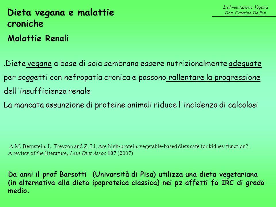 Lalimentazione Vegana Dott. Caterina De Pisi Malattie Renali. Diete vegane a base di soia sembrano essere nutrizionalmente adeguate per soggetti con n