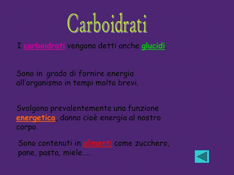 I carboidrati vengono detti anche glucidi. Sono in grado di fornire energia allorganismo in tempi molto brevi. Svolgono prevalentemente una funzione e