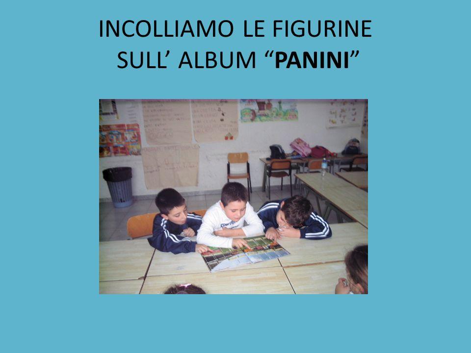 INCOLLIAMO LE FIGURINE SULL ALBUM PANINI
