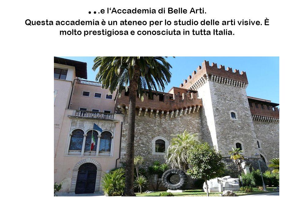 ...e lAccademia di Belle Arti. Questa accademia è un ateneo per lo studio delle arti visive. È molto prestigiosa e conosciuta in tutta Italia.