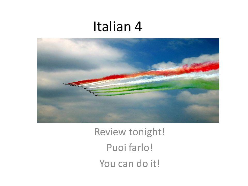 Italian 4 Review tonight! Puoi farlo! You can do it!