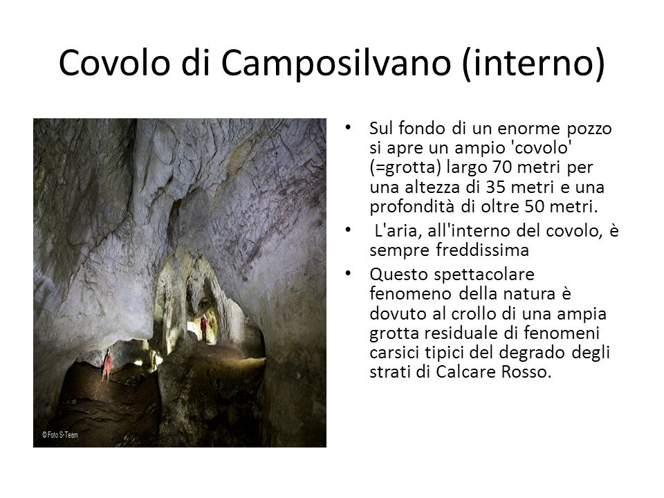 Covolo di Camposilvano (interno) Sul fondo di un enorme pozzo si apre un ampio 'covolo' (=grotta) largo 70 metri per una altezza di 35 metri e una pro