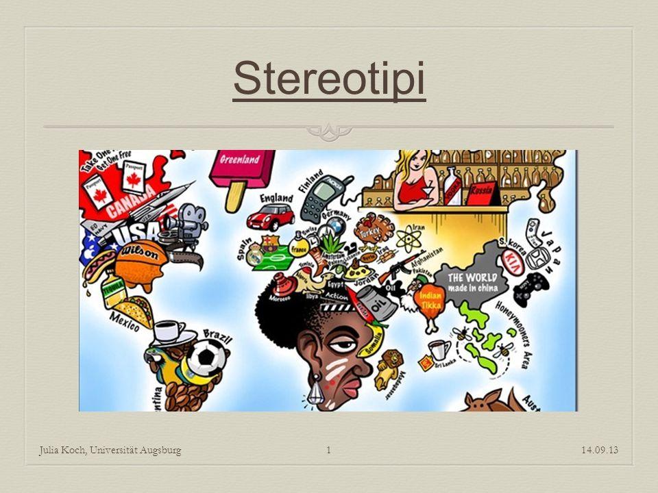 Stereotipi e pregiudizi: definizioni 14.09.13Julia Koch, Universität Augsburg2
