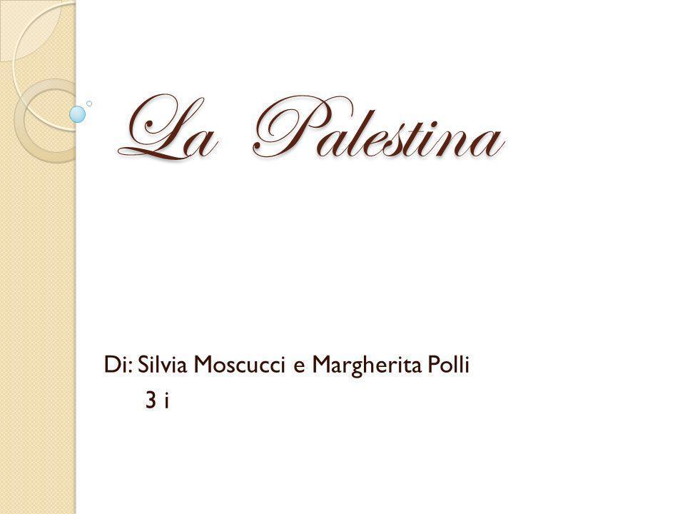La Palestina Di: Silvia Moscucci e Margherita Polli 3 i