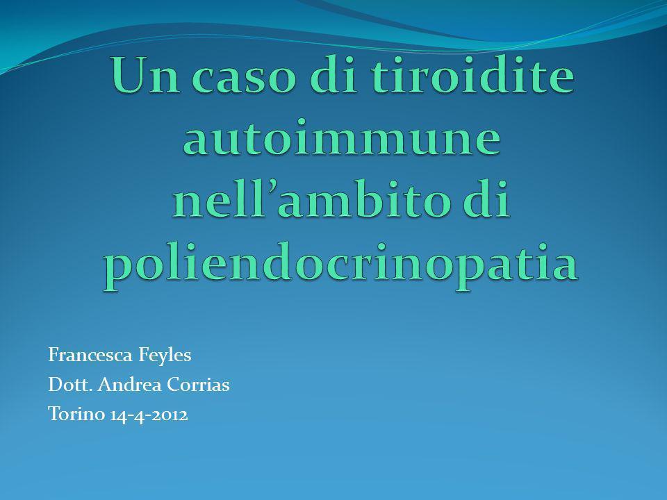 Francesca Feyles Dott. Andrea Corrias Torino 14-4-2012