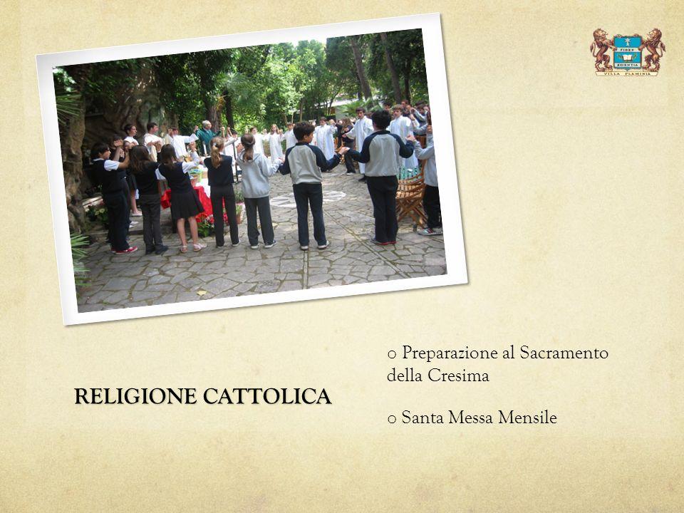 RELIGIONE CATTOLICA o Preparazione al Sacramento della Cresima o Santa Messa Mensile