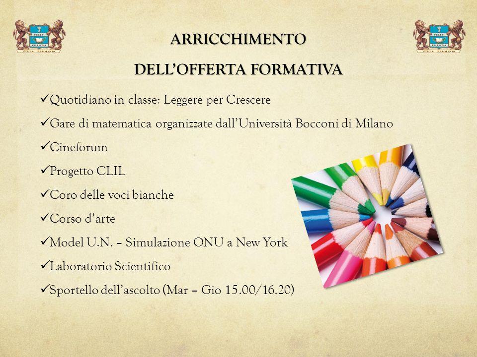 ARRICCHIMENTO DELLOFFERTA FORMATIVA Quotidiano in classe: Leggere per Crescere Gare di matematica organizzate dallUniversità Bocconi di Milano Cinefor