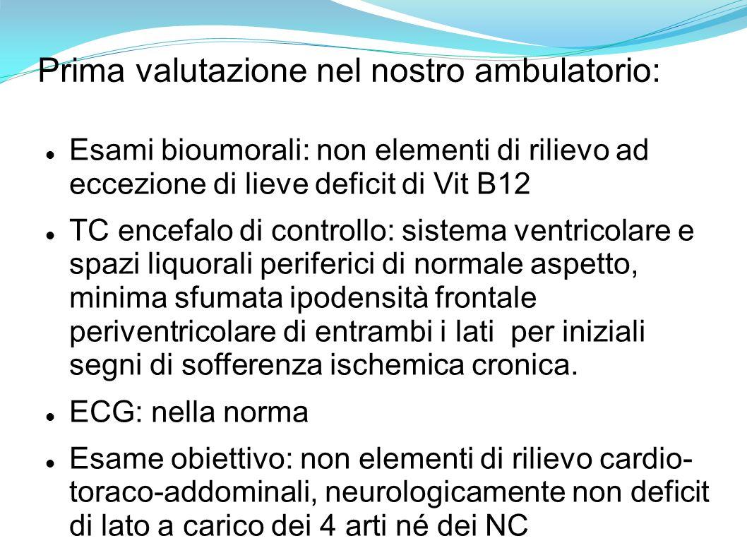 Valutazione psicometrica (CAMDEX): MMSE: 25/30 CAMCOG: 72/105 (v.n.