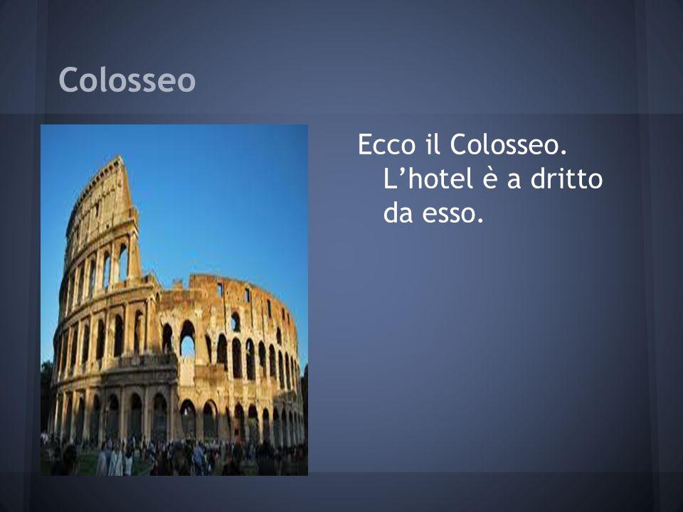 Colosseo Ecco il Colosseo. Lhotel è a dritto da esso.
