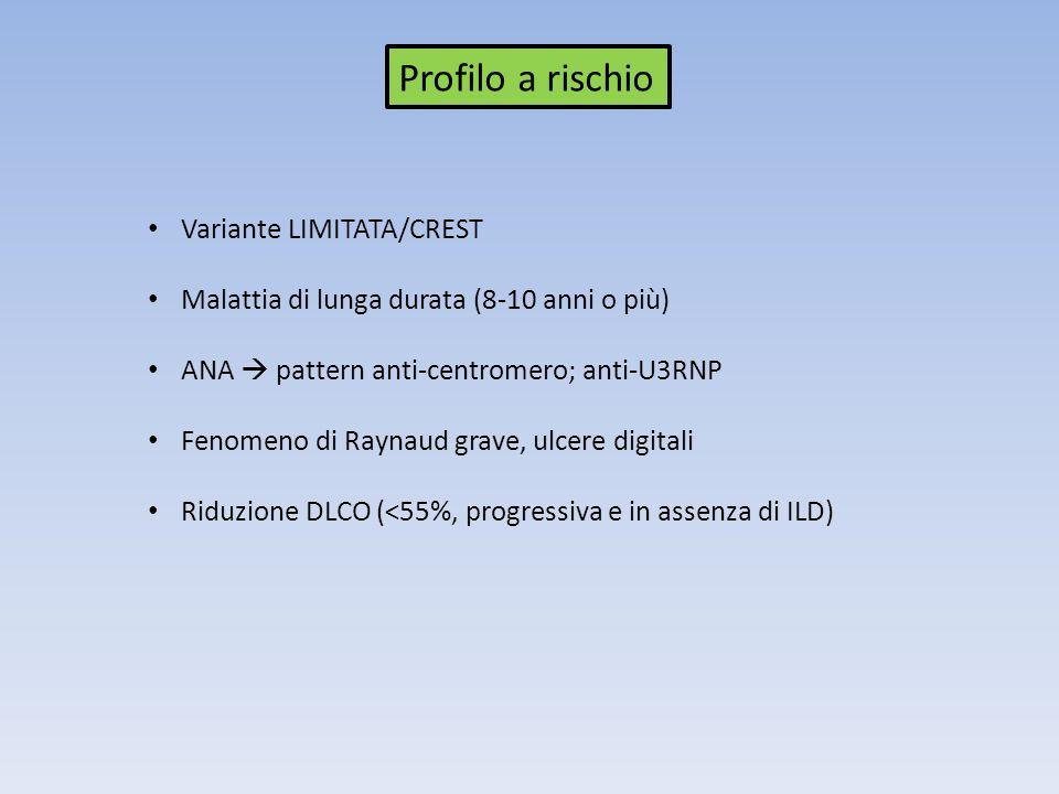 Profilo a rischio Variante LIMITATA/CREST Malattia di lunga durata (8-10 anni o più) ANA pattern anti-centromero; anti-U3RNP Fenomeno di Raynaud grave