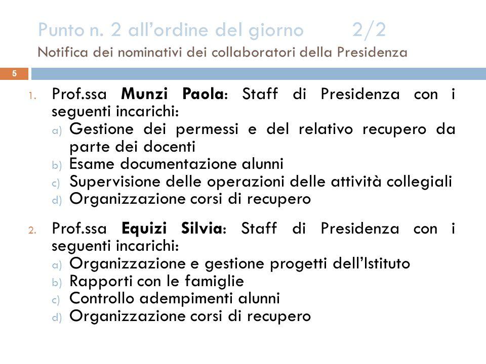 Punto n. 2 allordine del giorno 2/2 Notifica dei nominativi dei collaboratori della Presidenza 5 1. Prof.ssa Munzi Paola: Staff di Presidenza con i se