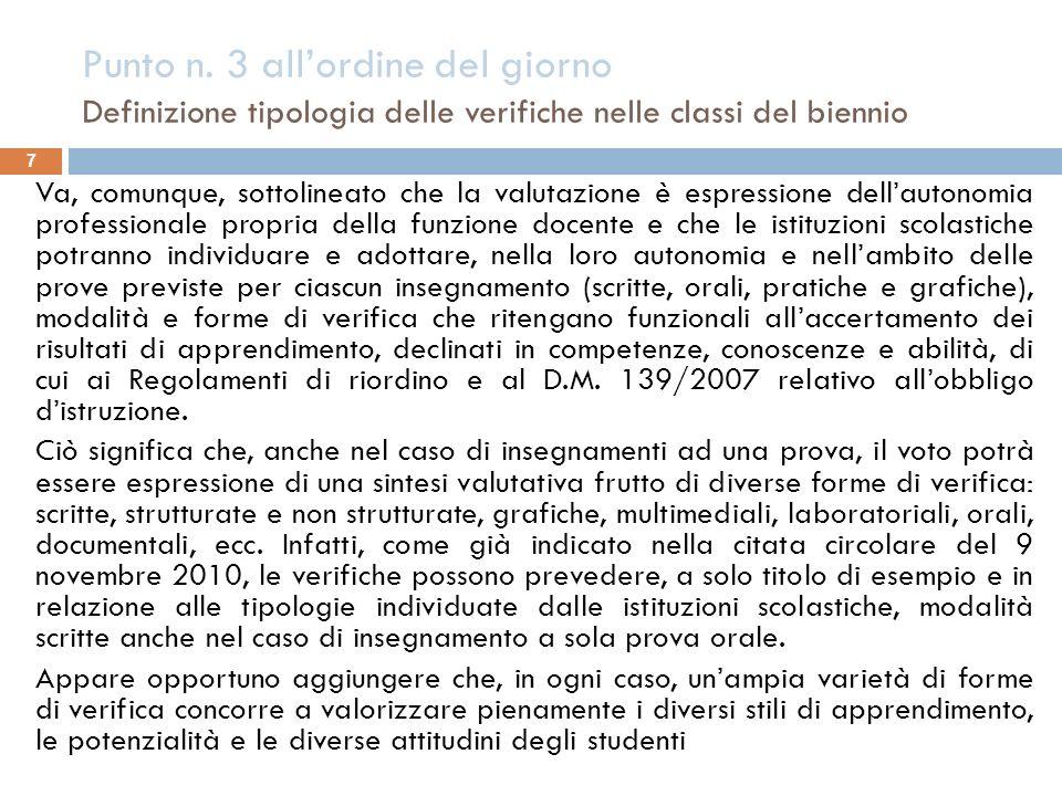 Punto n. 3 allordine del giorno Definizione tipologia delle verifiche nelle classi del biennio 7 Va, comunque, sottolineato che la valutazione è espre