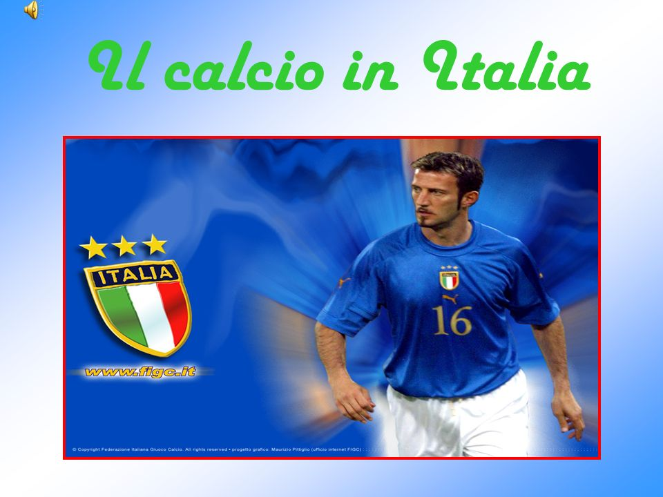 Un po di storia … La presenza del calcio in Italia ha origini molto antiche.