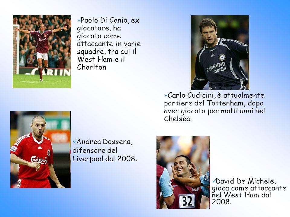 David De Michele, gioca come attaccante nel West Ham dal 2008. Carlo Cudicini, è attualmente portiere del Tottenham, dopo aver giocato per molti anni