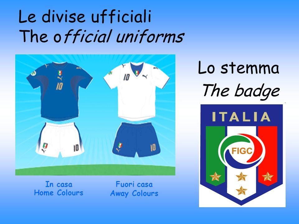Le divise ufficiali The official uniforms In casa Home Colours Fuori casa Away Colours Lo stemma The badge
