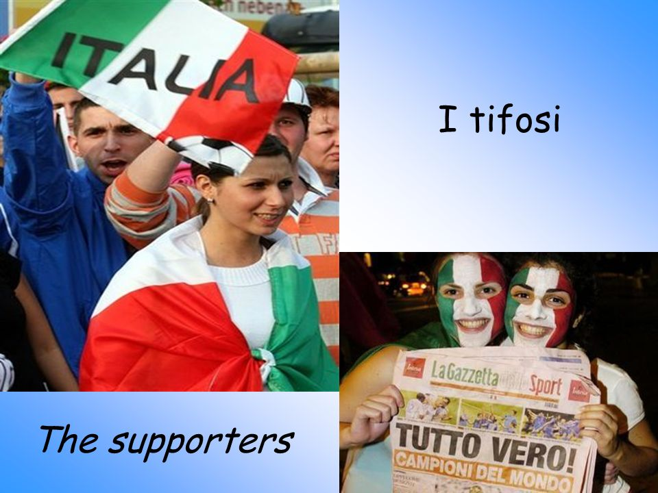 I tifosi The supporters