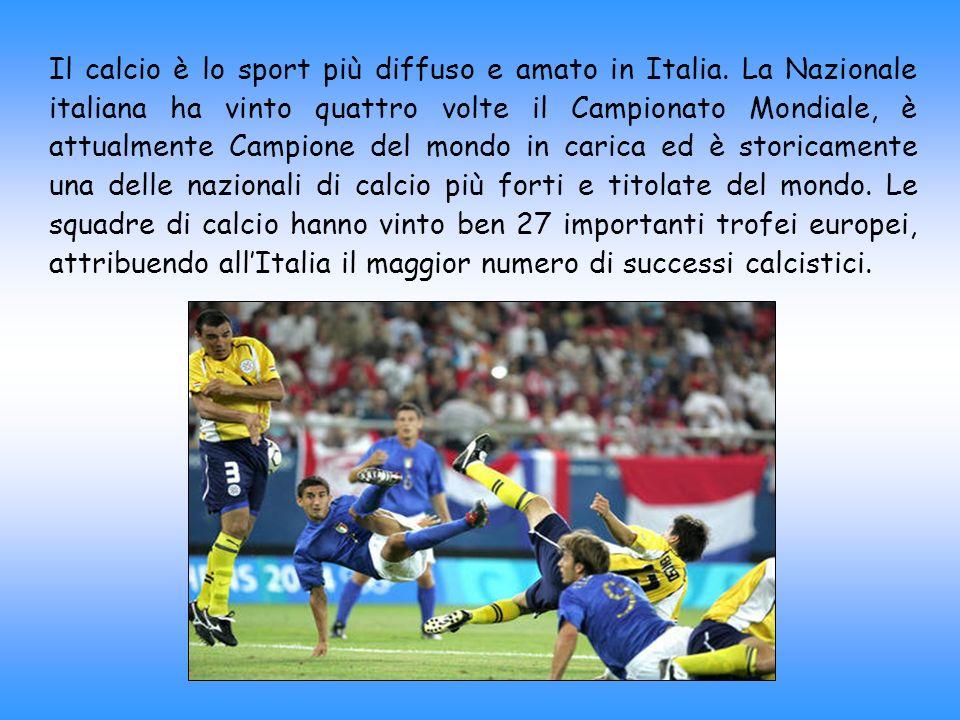 Il calcio è lo sport più diffuso e amato in Italia. La Nazionale italiana ha vinto quattro volte il Campionato Mondiale, è attualmente Campione del mo