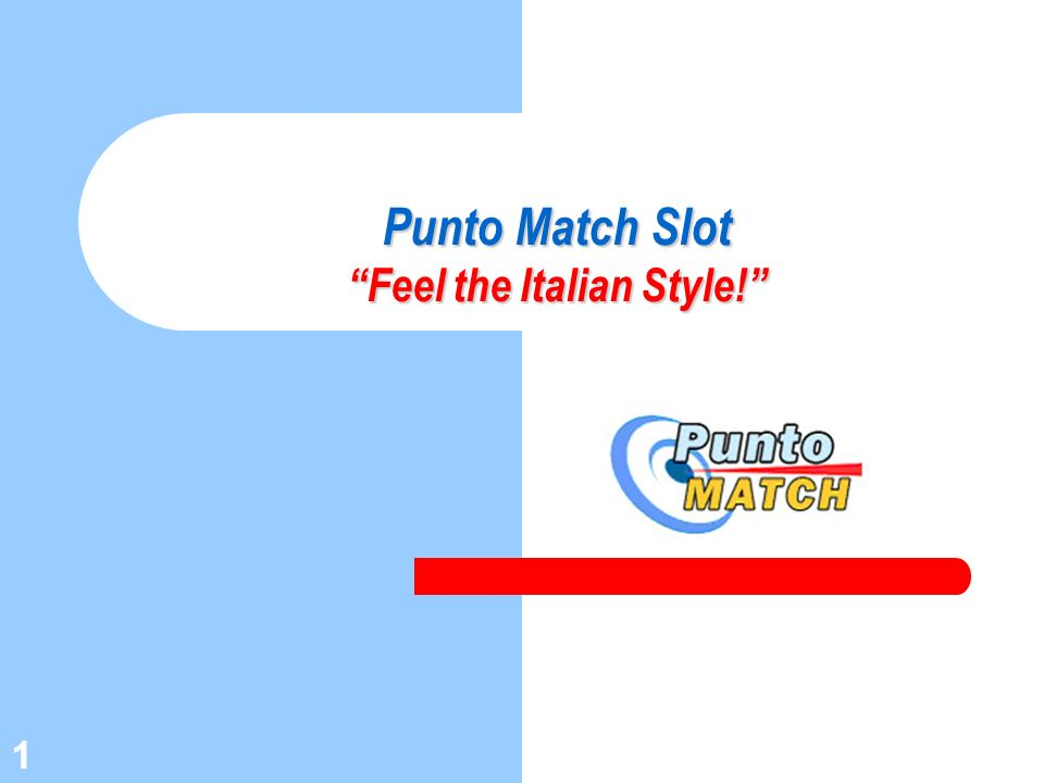 1 1 Punto Match Slot Feel the Italian Style!