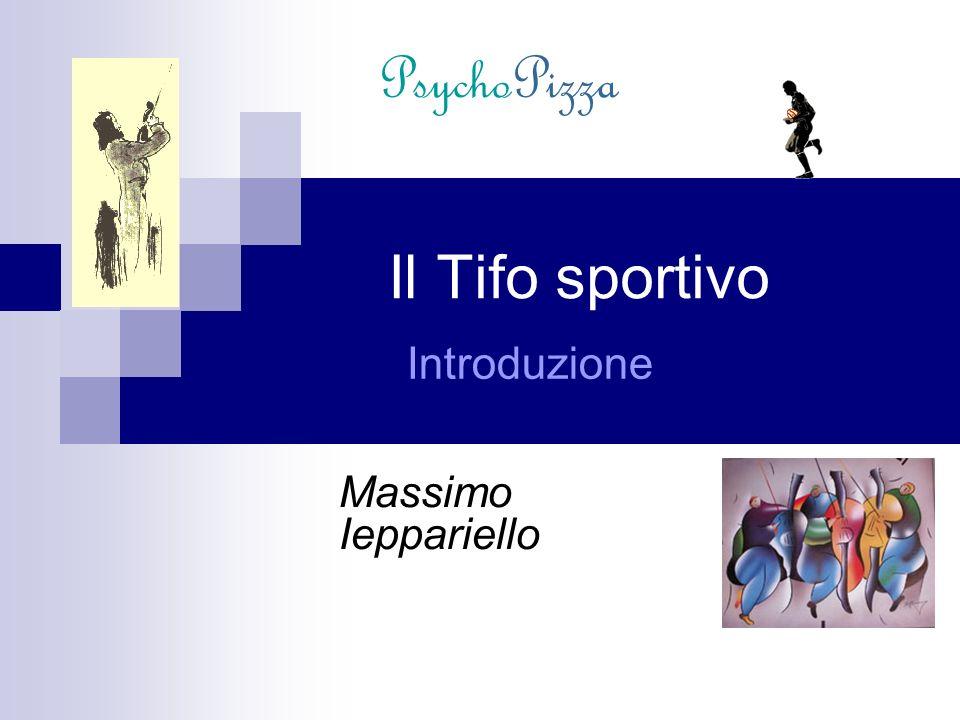 Massimo Ieppariello Il Tifo sportivo Introduzione PsychoPizza