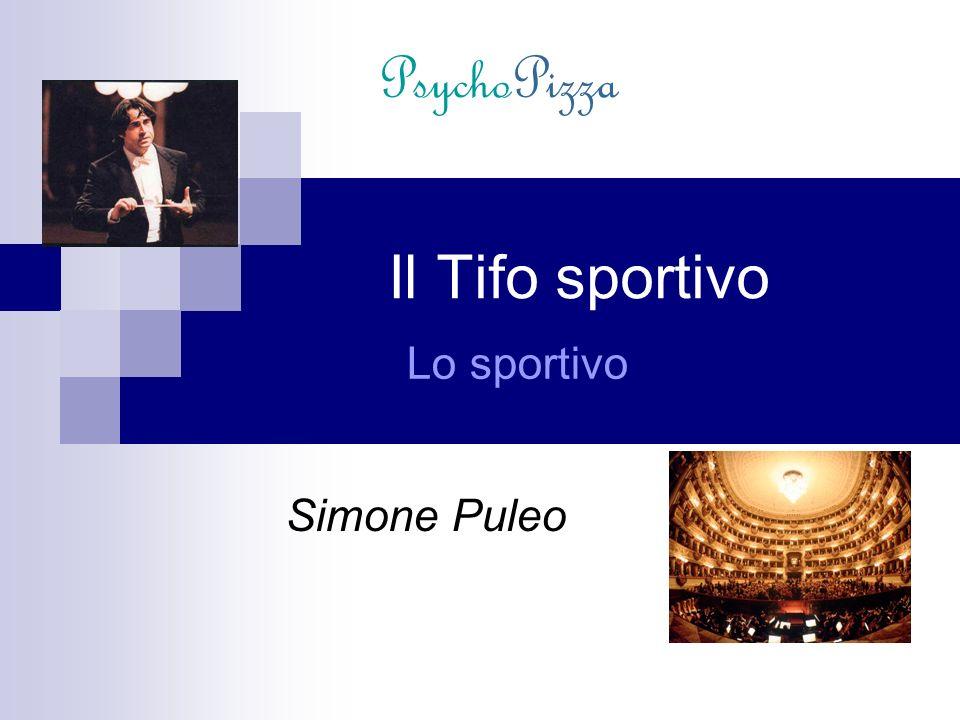 Simone Puleo Il Tifo sportivo Lo sportivo PsychoPizza