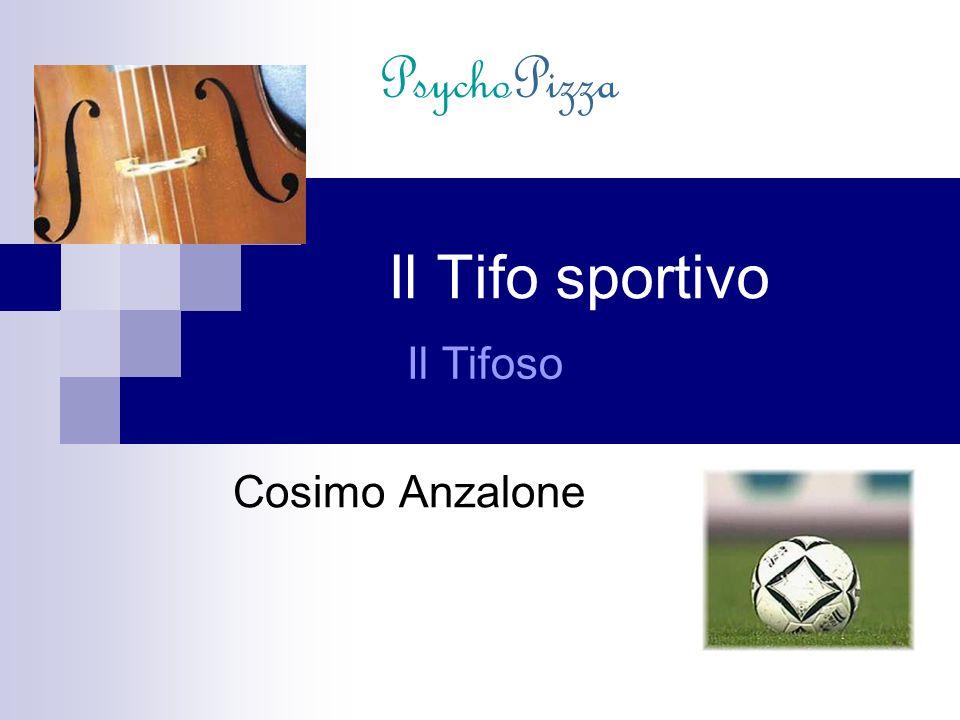 Cosimo Anzalone Il Tifo sportivo Il Tifoso PsychoPizza