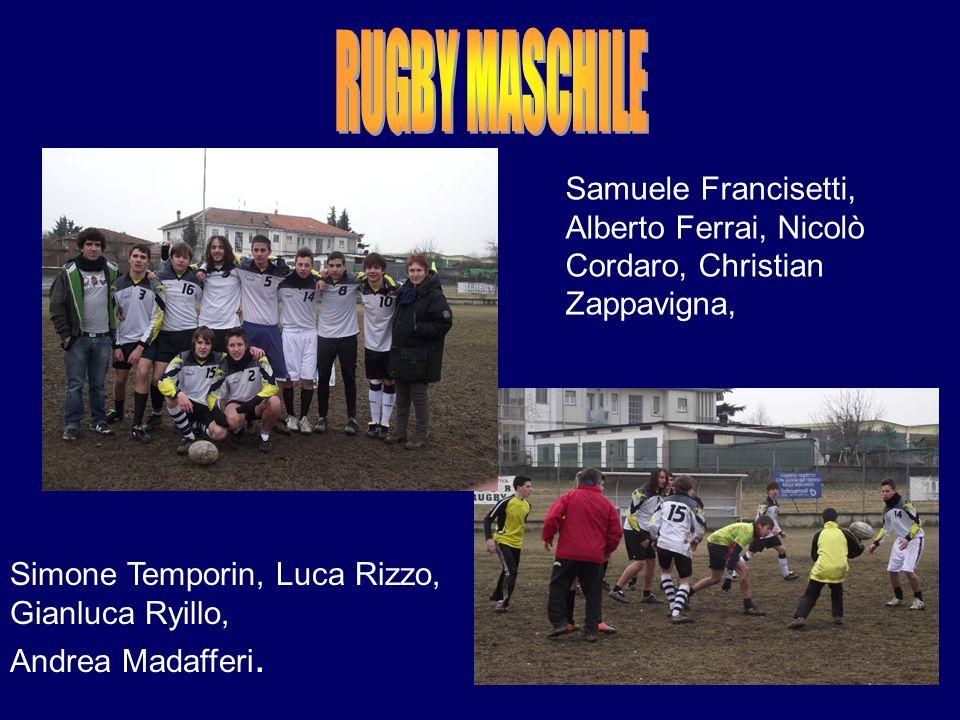 Samuele Francisetti, Alberto Ferrai, Nicolò Cordaro, Christian Zappavigna, Simone Temporin, Luca Rizzo, Gianluca Ryillo, Andrea Madafferi.