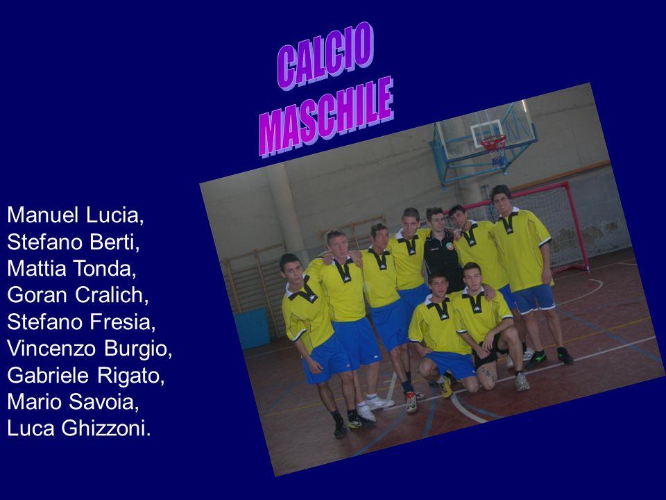 Manuel Lucia, Stefano Berti, Mattia Tonda, Goran Cralich, Stefano Fresia, Vincenzo Burgio, Gabriele Rigato, Mario Savoia, Luca Ghizzoni.