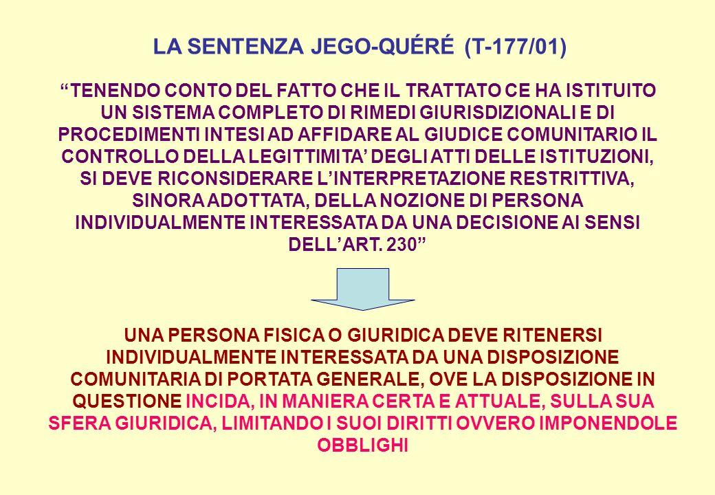 LA SENTENZA JEGO-QUÉRÉ (T-177/01) TENENDO CONTO DEL FATTO CHE IL TRATTATO CE HA ISTITUITO UN SISTEMA COMPLETO DI RIMEDI GIURISDIZIONALI E DI PROCEDIME