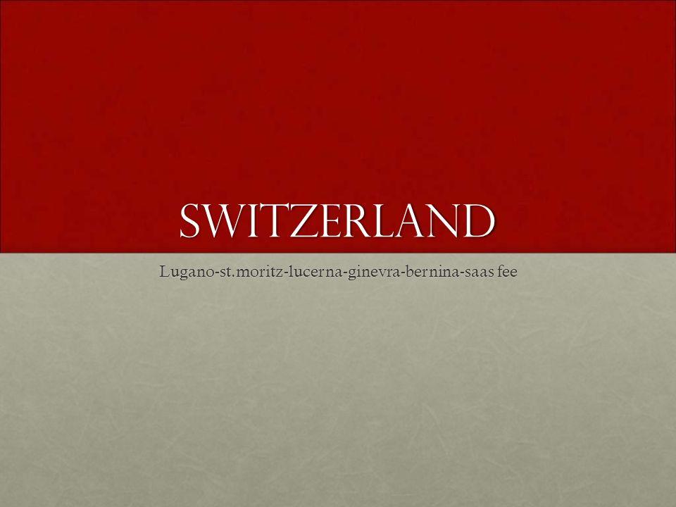 switzerland Lugano-st.moritz-lucerna-ginevra-bernina-saas fee