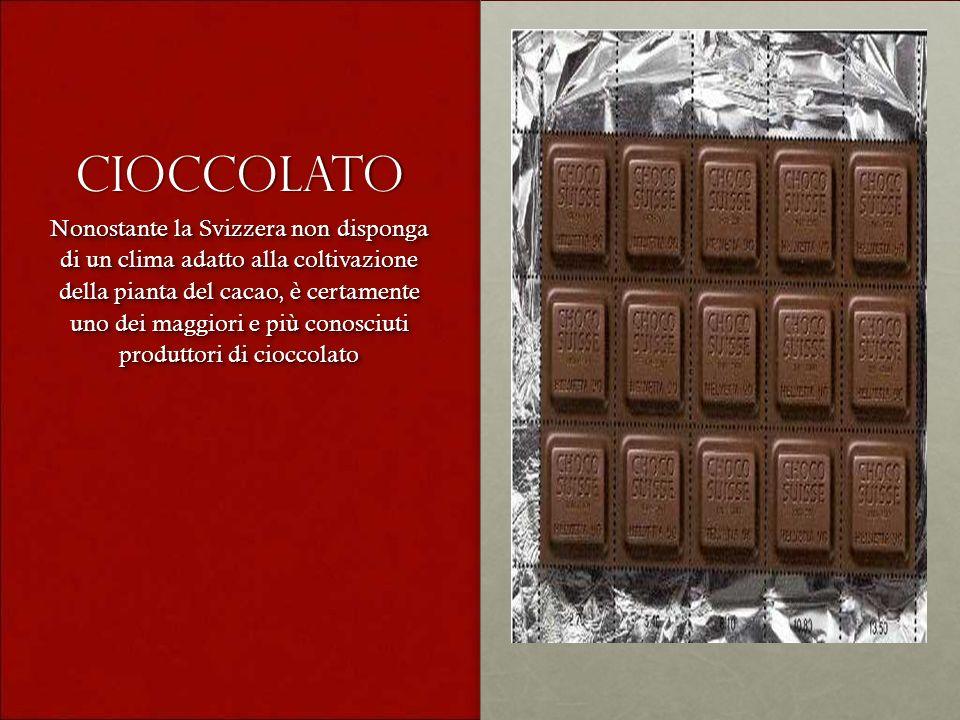 cioccolato Nonostante la Svizzera non disponga di un clima adatto alla coltivazione della pianta del cacao, è certamente uno dei maggiori e più conosc