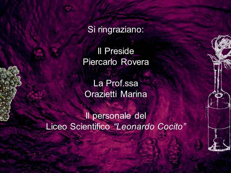 Si ringraziano: Il Preside Piercarlo Rovera La Prof.ssa Orazietti Marina Il personale del Liceo Scientifico Leonardo Cocito