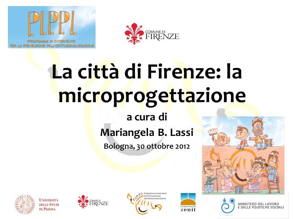 La città di Firenze: la microprogettazione a cura di Mariangela B. Lassi Bologna, 30 ottobre 2012