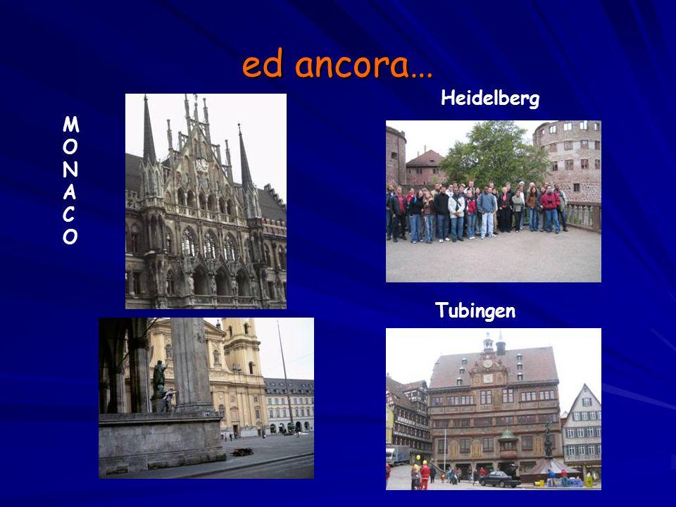 ed ancora… Heidelberg Tubingen MONACOMONACO