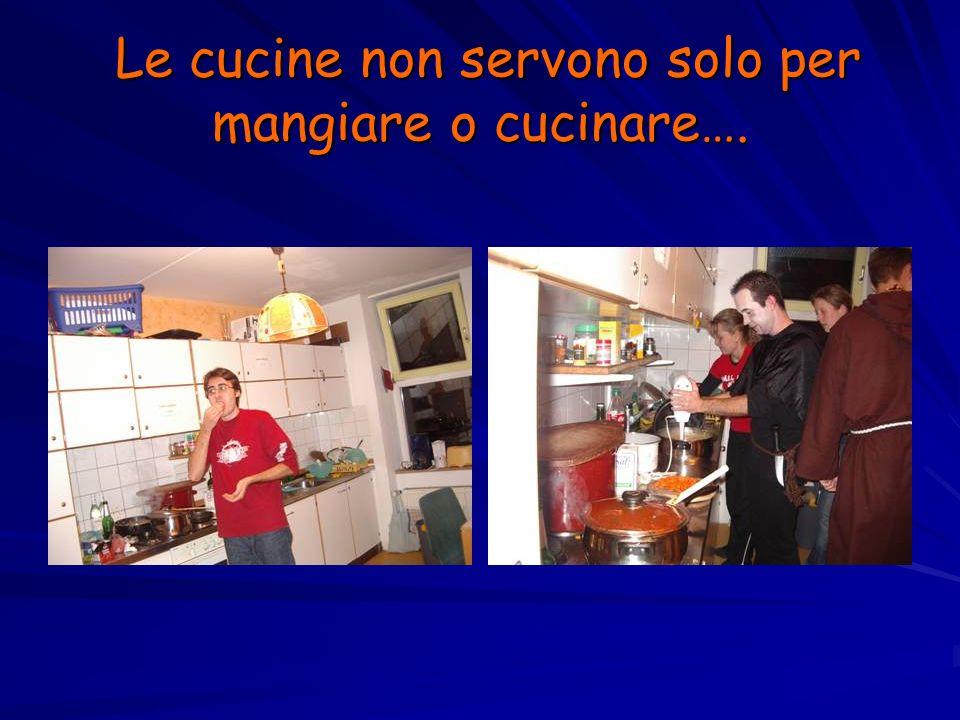 Le cucine non servono solo per mangiare o cucinare….