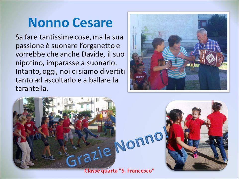 Nonno Cesare Sa fare tantissime cose, ma la sua passione è suonare lorganetto e vorrebbe che anche Davide, il suo nipotino, imparasse a suonarlo.