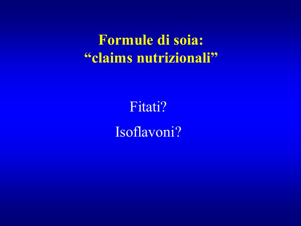Formule di soia: claims nutrizionali Fitati Isoflavoni