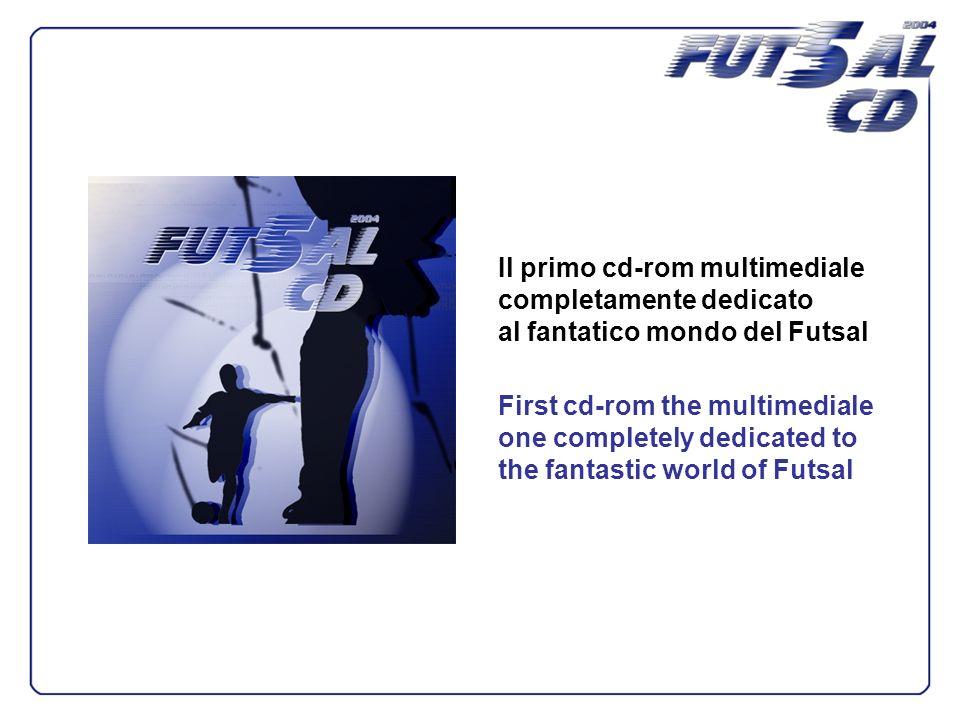 Il primo cd-rom multimediale completamente dedicato al fantatico mondo del Futsal First cd-rom the multimediale one completely dedicated to the fantas