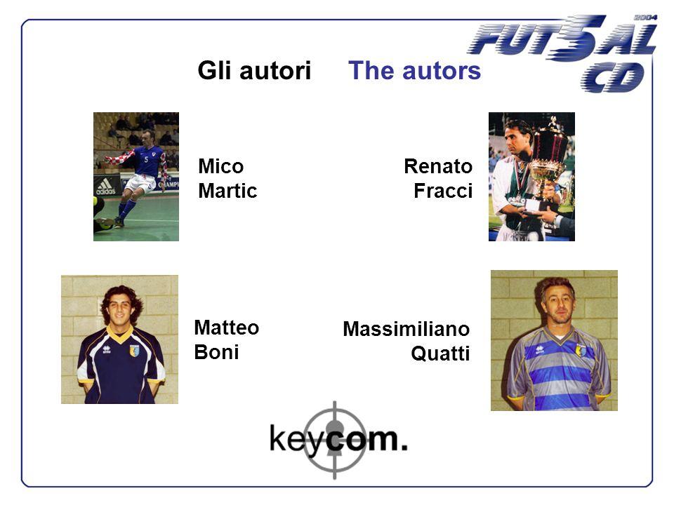Gli autori The autors Mico Martic Matteo Boni Renato Fracci Massimiliano Quatti