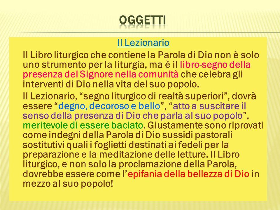 Il Lezionario Il Libro liturgico che contiene la Parola di Dio non è solo uno strumento per la liturgia, ma è il libro-segno della presenza del Signor