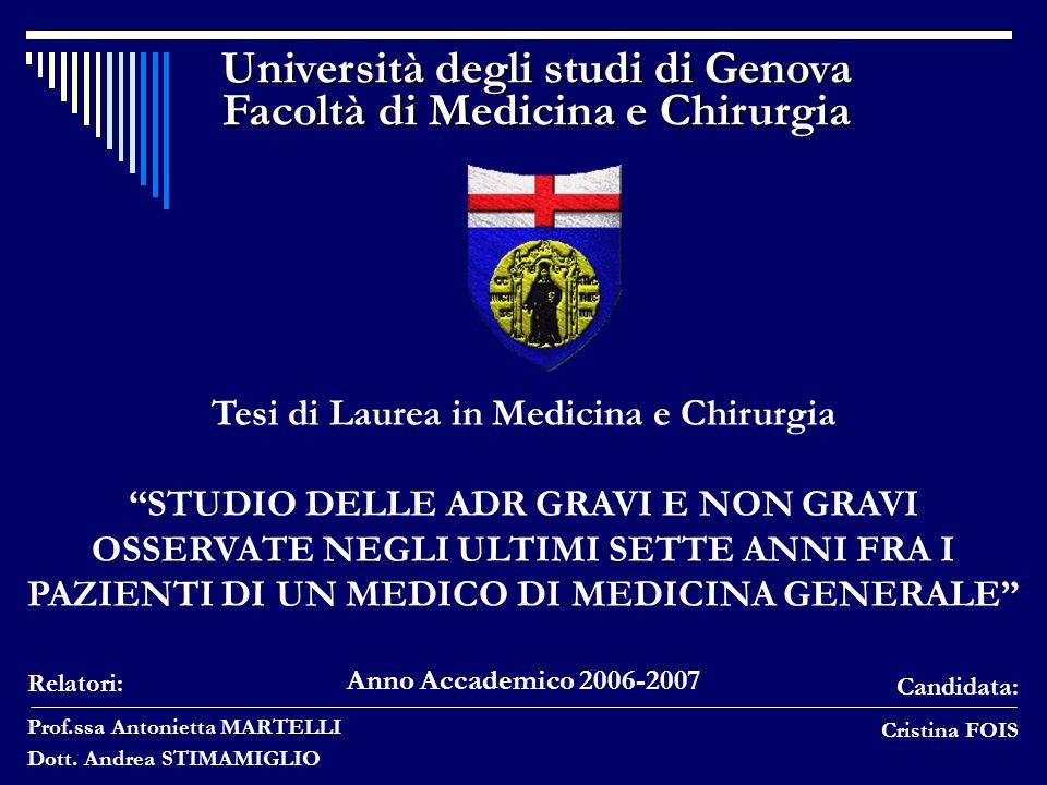Università degli studi di Genova Facoltà di Medicina e Chirurgia Tesi di Laurea in Medicina e Chirurgia STUDIO DELLE ADR GRAVI E NON GRAVI OSSERVATE N