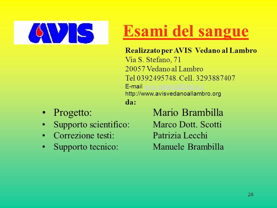26 Esami del sangue Progetto: Mario Brambilla Supporto scientifico: Marco Dott.