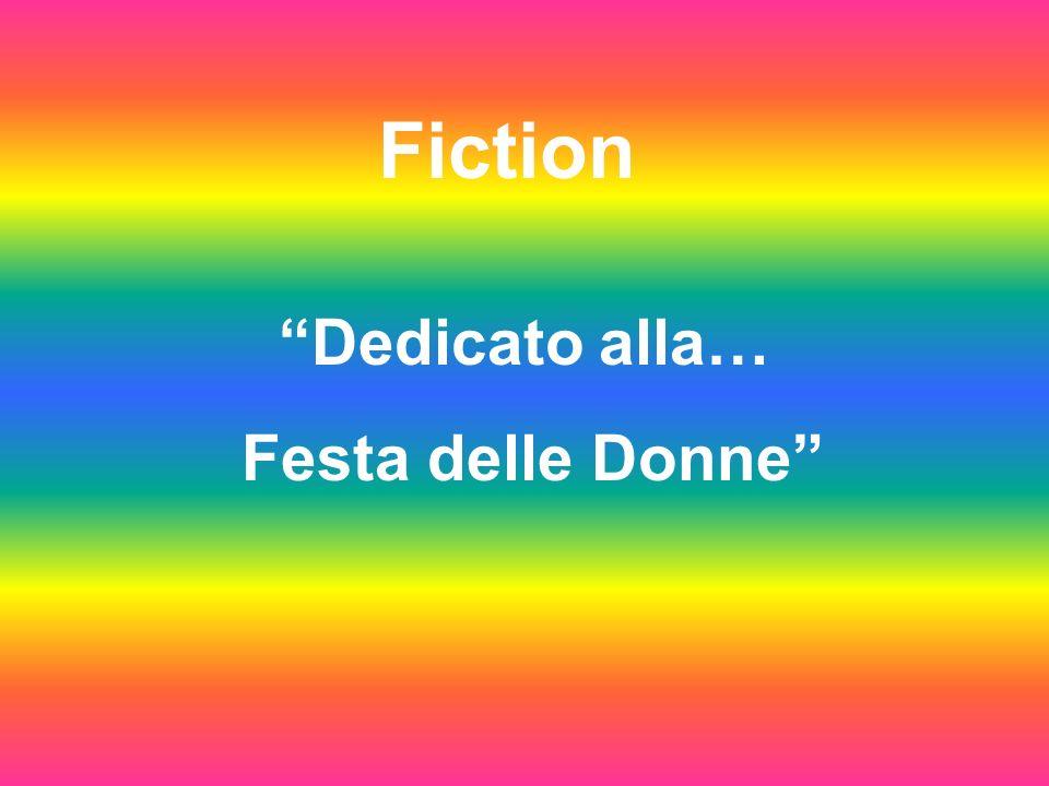 Dedicato alla… Festa delle Donne Fiction