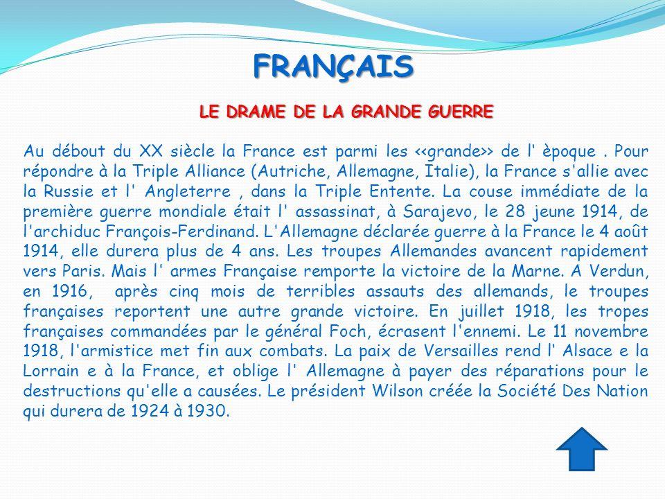 LE DRAME DE LA GRANDE GUERRE LE DRAME DE LA GRANDE GUERRE Au débout du XX siècle la France est parmi les > de l èpoque. Pour répondre à la Triple Alli