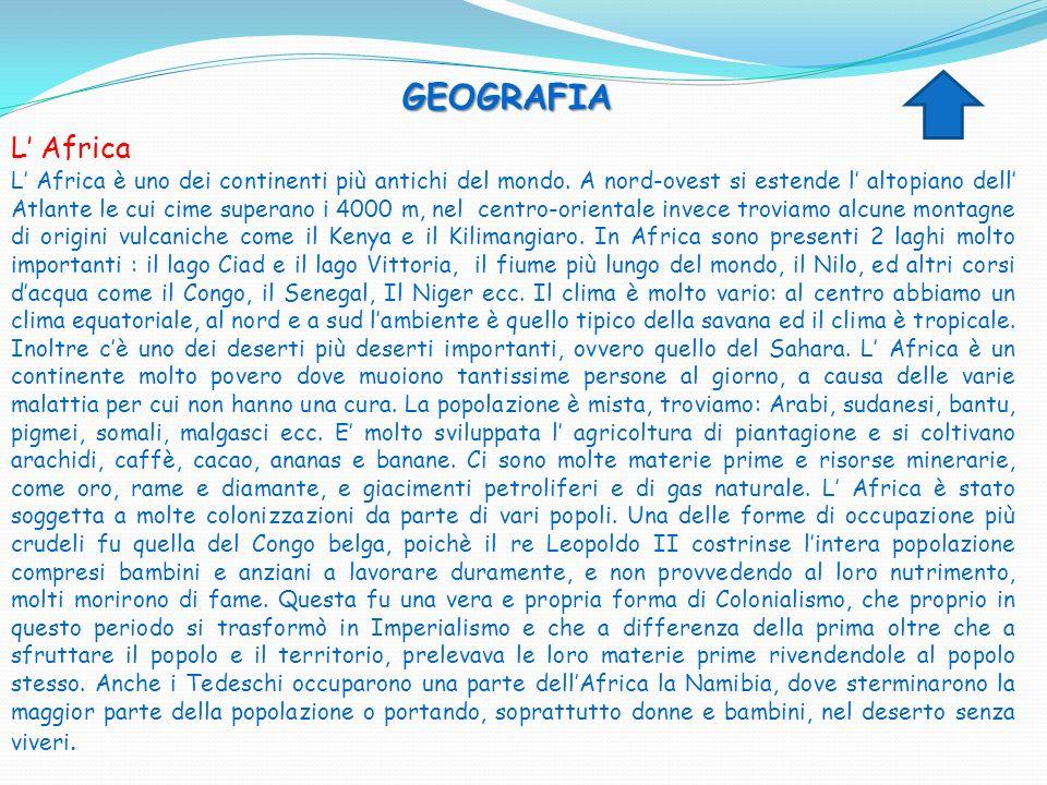 GEOGRAFIA L Africa L Africa è uno dei continenti più antichi del mondo. A nord-ovest si estende l altopiano dell Atlante le cui cime superano i 4000 m