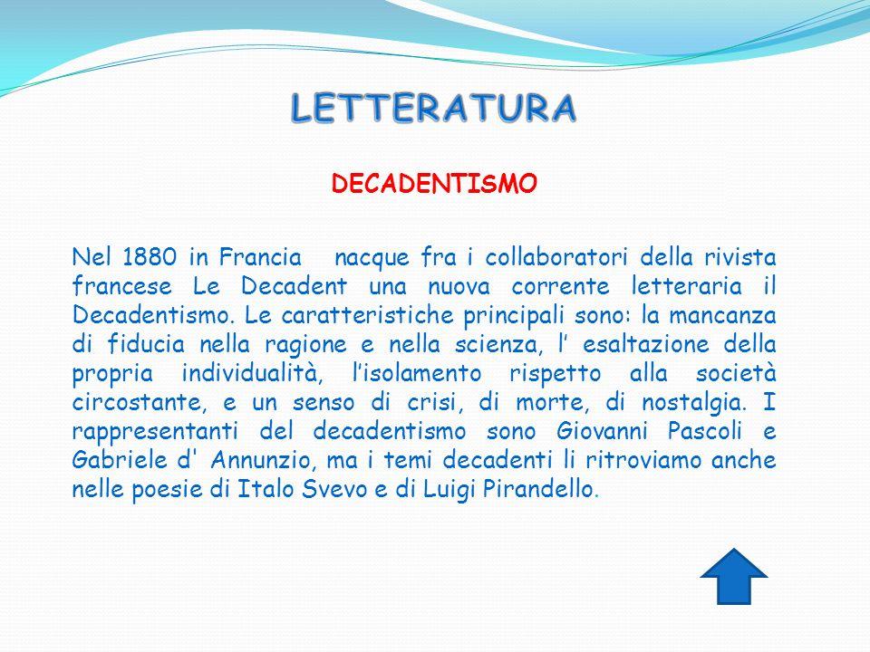 Nel 1880 in Francia nacque fra i collaboratori della rivista francese Le Decadent una nuova corrente letteraria il Decadentismo. Le caratteristiche pr