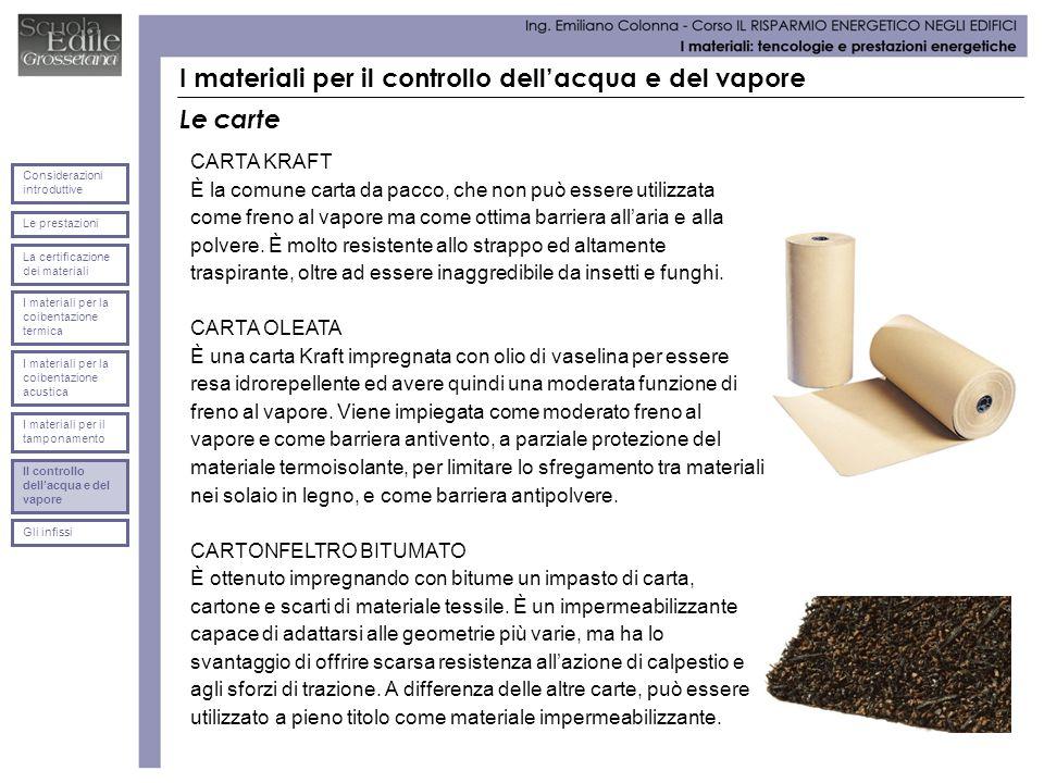 I materiali per il controllo dellacqua e del vapore Le carte CARTA KRAFT È la comune carta da pacco, che non può essere utilizzata come freno al vapor