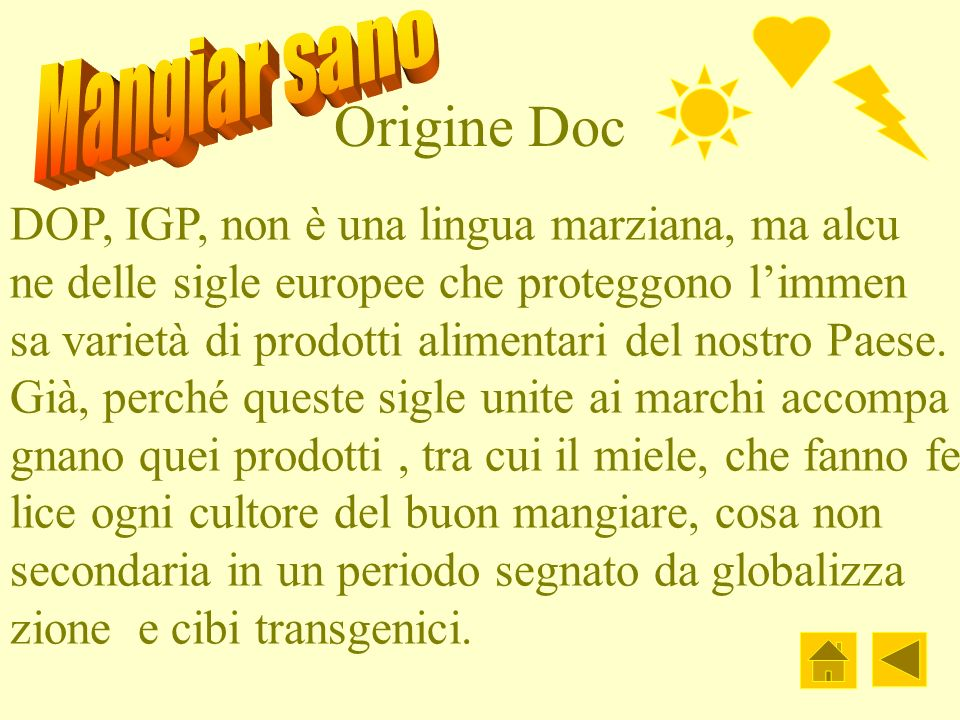 Origine Doc DOP, IGP, non è una lingua marziana, ma alcu ne delle sigle europee che proteggono limmen sa varietà di prodotti alimentari del nostro Pae
