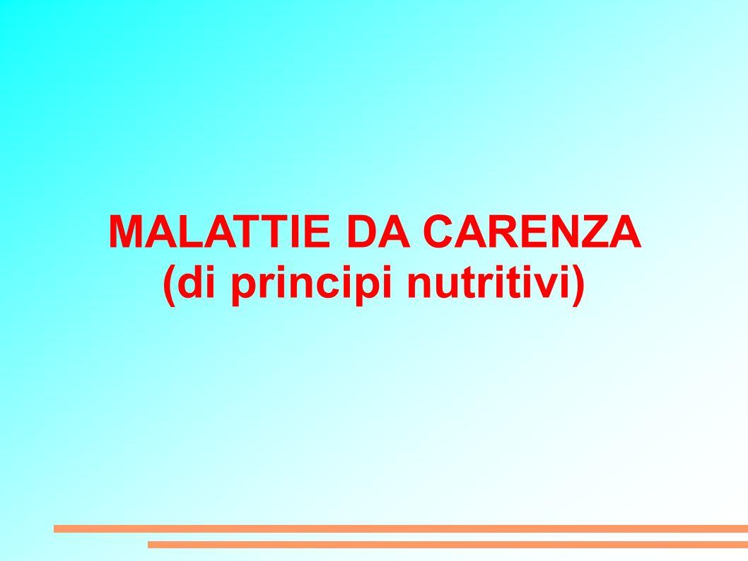 MALATTIE DA CARENZA (di principi nutritivi)